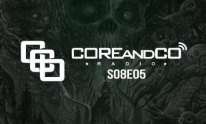 COREandCO radio S08E05