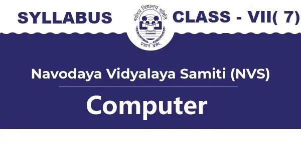 Navodaya Computer Syllabus Class VII (7)
