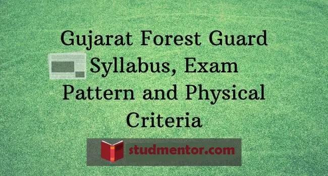 Gujarat-Forest-Guard-Vanrakshak - Syllabus-Exam-Pattern 2021