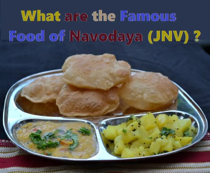 What are Famous food in Navodaya Vidyalaya JNV 2021
