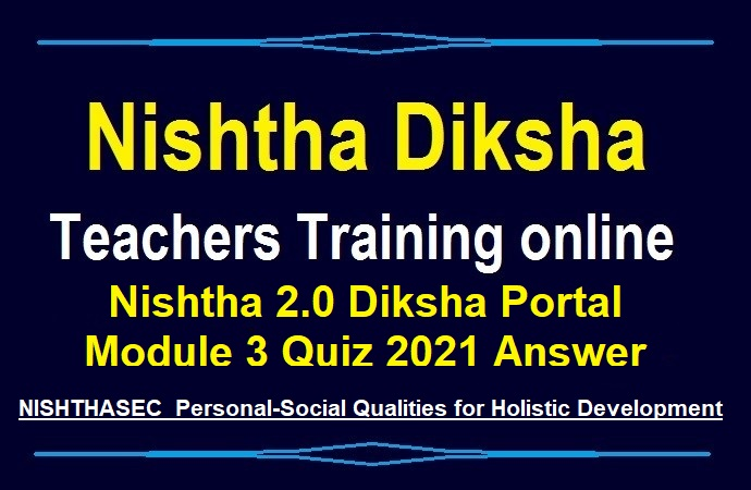 Nishtha 2.0 Diksha Portal Module 3 Quiz 2021 Answer