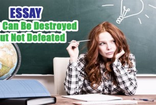 Man Can Be Destroyed But Not Defeated