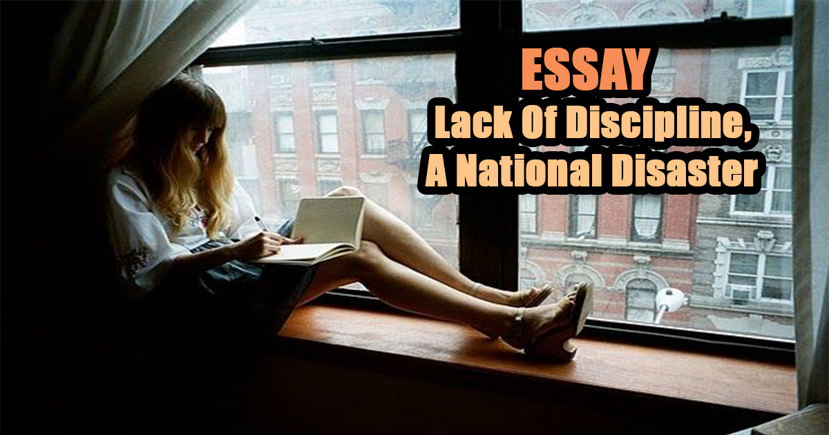 Lack Of Discipline – A National Disaster