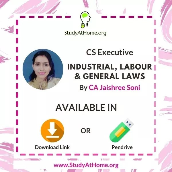 Paper 7 - Industrial Labour & General Laws MCQ Based (CS Executive Module II) by CA Jaishree Soni