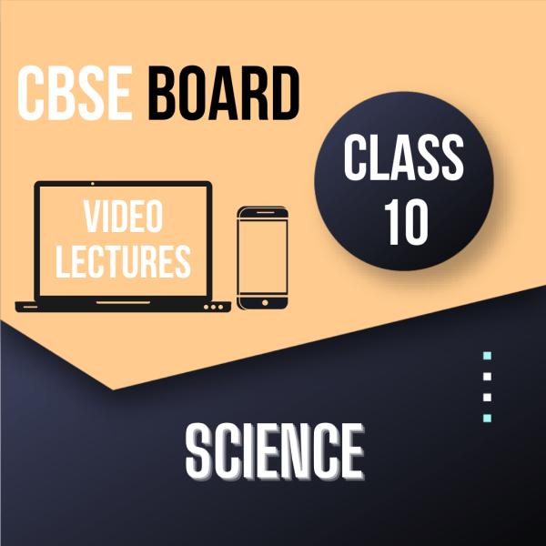 Class 10 - Science (Physics + Chemistry + Biology)