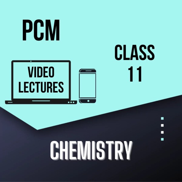Class 11 - Chemistry for PCM