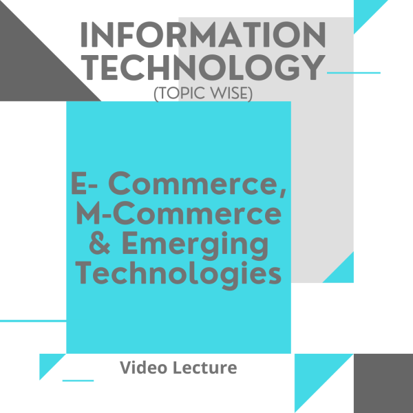 E- Commerce, M-Commerce and Emerging Technologies