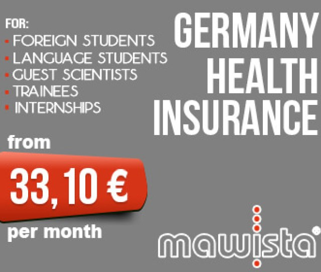 Mawista Com Health Insurance For Foreign Students In Germany