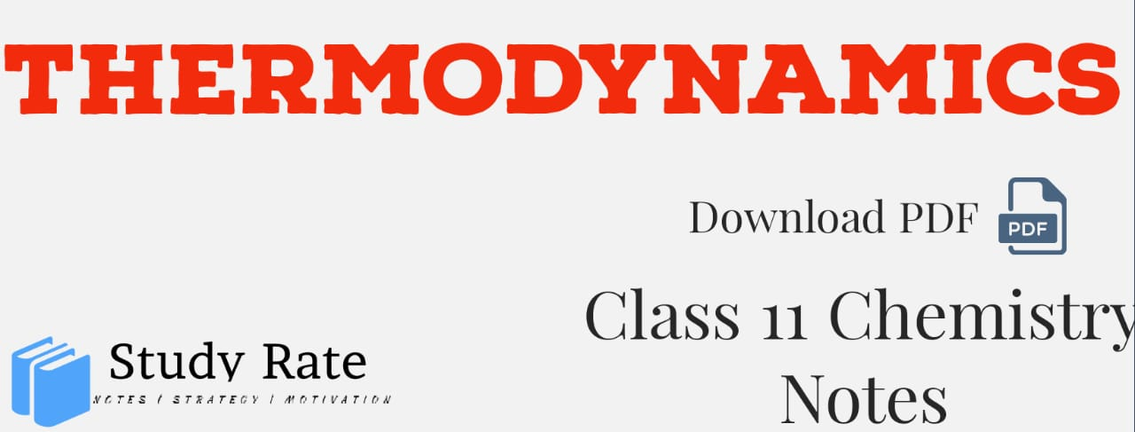 Thermodynamics Notes Class 11 Chemistry Notes- Download PDF