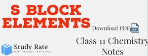 Read more about the article S Block Elements Notes Class 11 Chemistry Notes- Download PDF for JEE/NEET