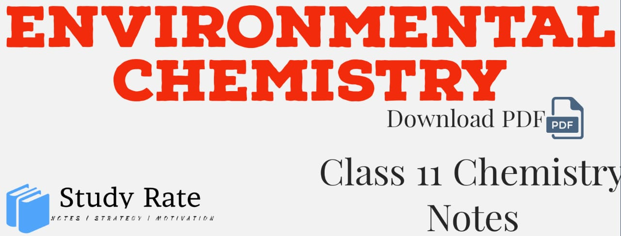 You are currently viewing Environmental Chemistry Notes Class 11 Chemistry Notes- Download PDF for JEE/NEET