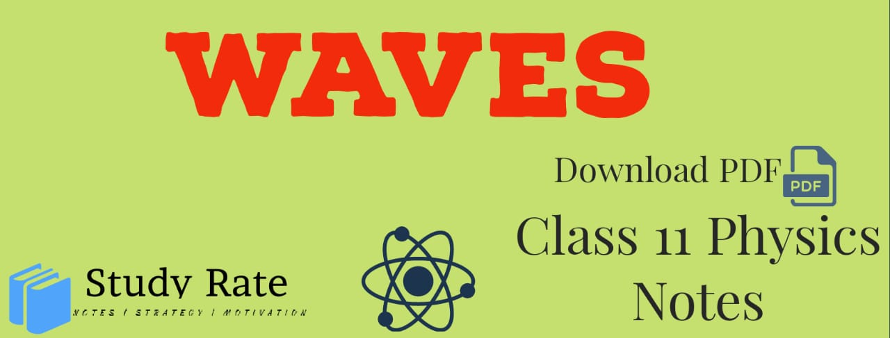 Waves Class 11 Notes Physics Notes – Download PDF for JEE/NEET