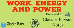 Work Energy and Power Notes Class 11 Physics Notes- Download PDF for JEE/NEET