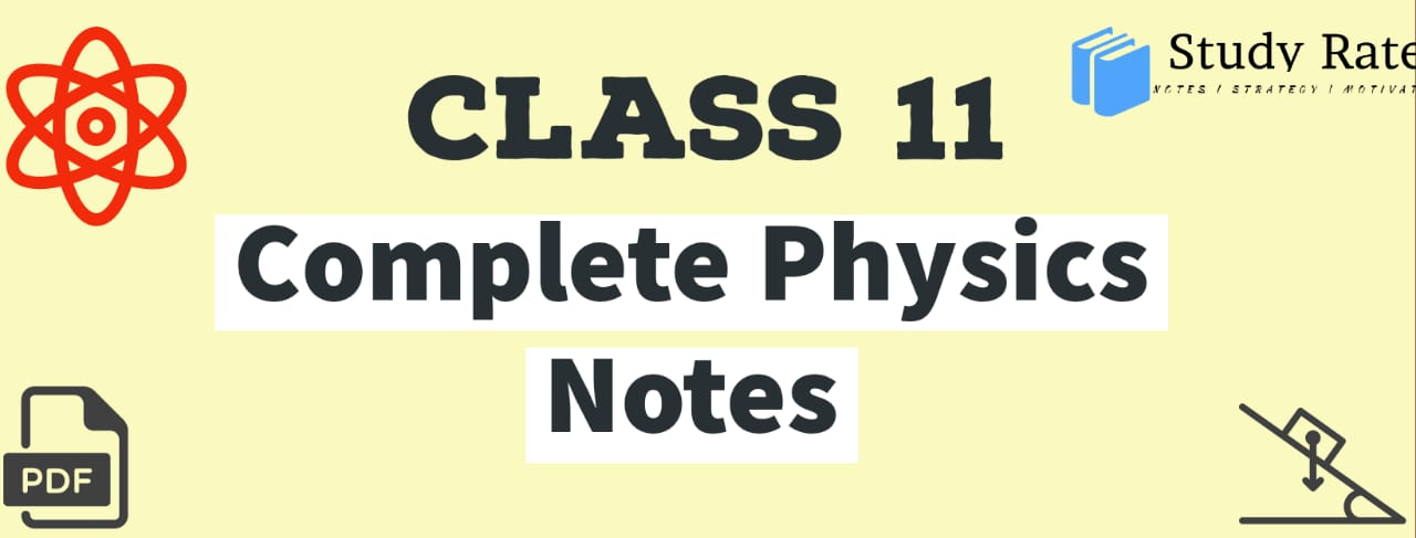 Class 11: Physics Notes for JEE Mains & Advanced 2022 – Free PDF Download