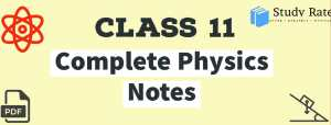 Class 11: Physics Notes for NEET – Free PDF Download
