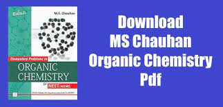 Organic Chemistry MS Chauhan PDF Download for JEE & NEET for FREE