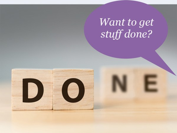 Image with speech bubble: Want to get stuff done?