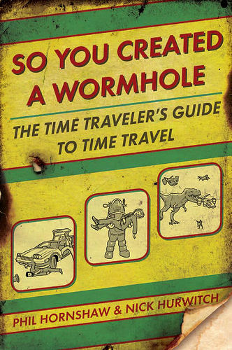 So You Created a Wormhole: The Time Traveler's Guide to Time Travel – Book Review