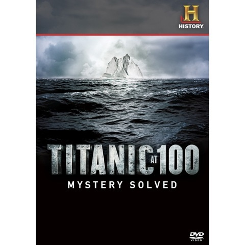 Titanic at 100: Mystery Solved – DVD Review