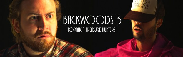 Backwoods 3: Topanga Treasure Hunters
