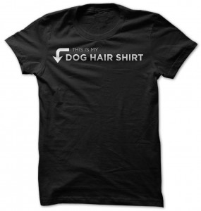 My Dog Hair T-Shirt