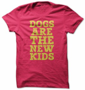 Dogs Are The New Kids Women's T-Shirt