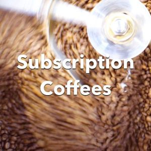 Subscription Coffees