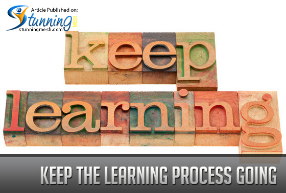 Keep the Learning Process Going