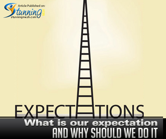 What is our expectation and why should we do it