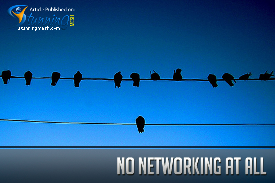 No Networking at All