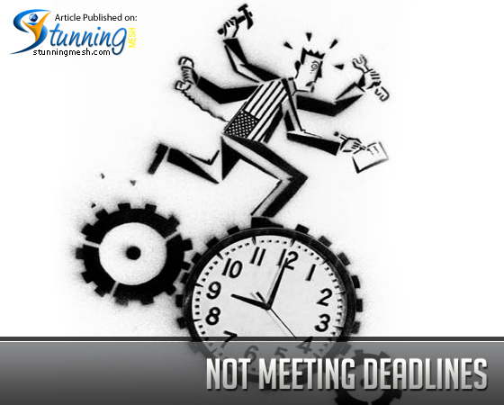 Not Meeting Deadlines