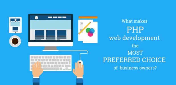 What makes PHP web development the most preferred choice of business owners?