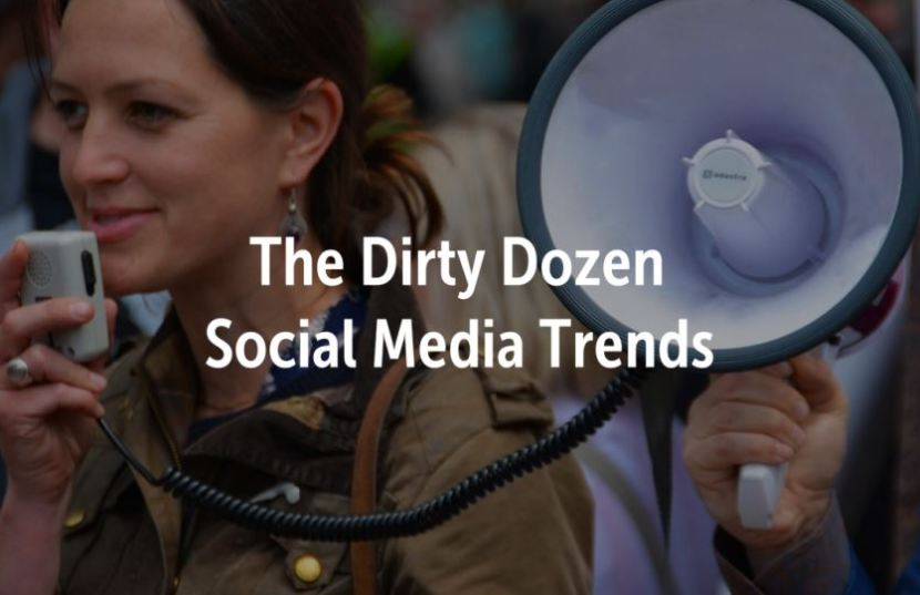 dirty dozen social media trends that need to stop