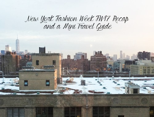 NYFW Fall Winter 2017 recap, New York Fashion Week, NYC, travel guide, foodie guide