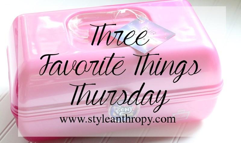Three Favorite Things Thursday