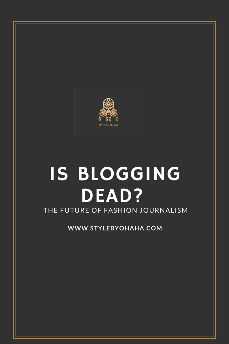 Is Blogging Dead? The Future of Fashion Journalism.
