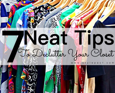 7 neat tips to declutter your closet