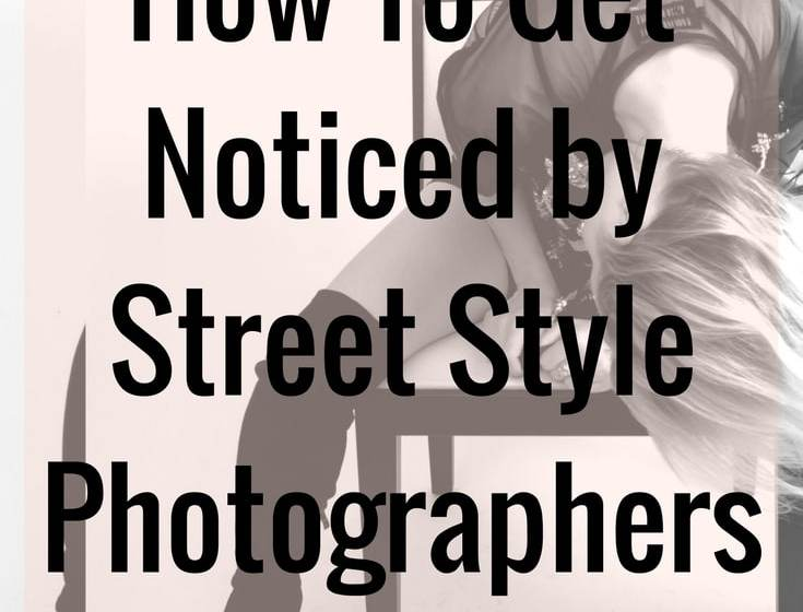 How To Get Noticed By Street Style Photographers at NYFW