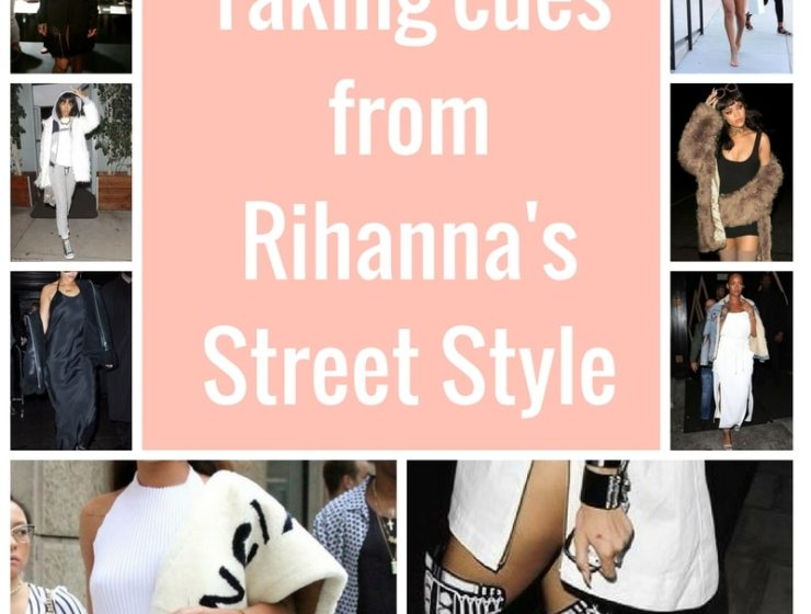 Rihanna's Street Style: Why getting inspired by fierce ladies is more important than getting inspired by trends.