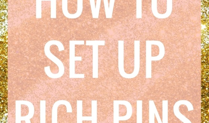 Your Guide to Driving Traffic from Pinterest: Set Up Rich Pins 1