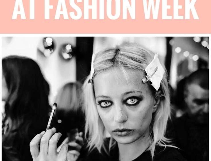 What's it like working backstage at fashion week?