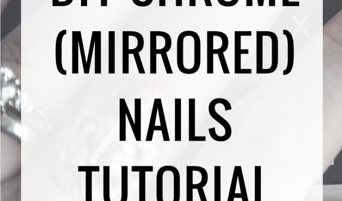 DIY Chrome Nails Tutorial: How to get the look at home