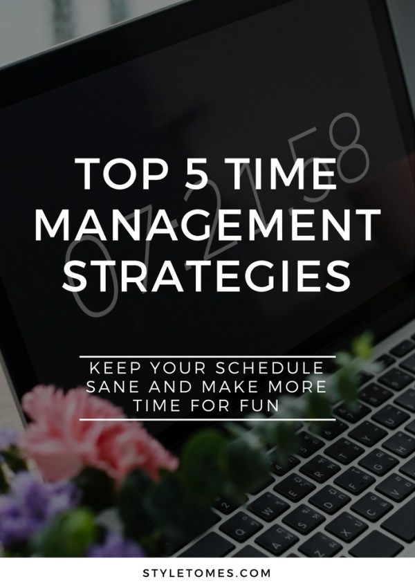 The 5 Time Management Strategies That Made a Huge Difference for Me