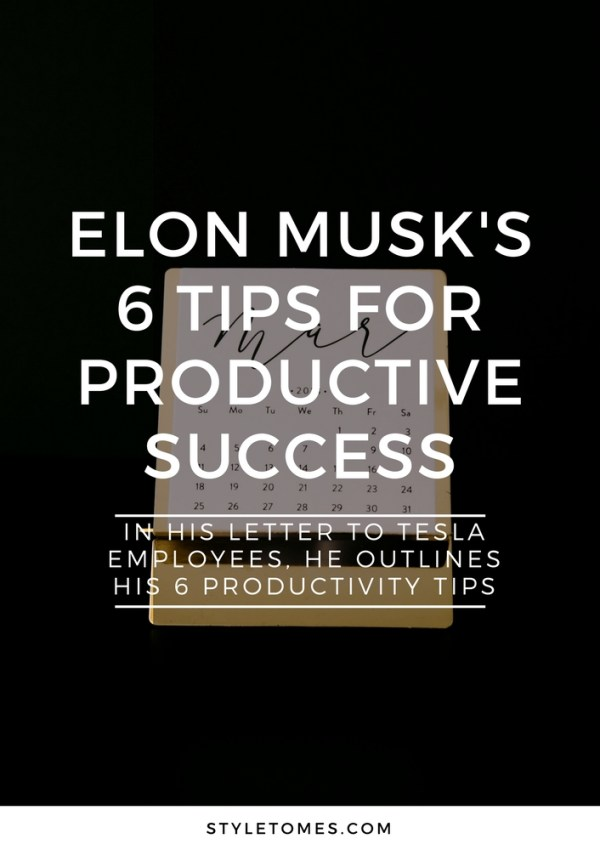 Elon Musk's Top 6 Productivity Tips 1