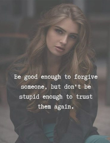 Be Good Enough to forgive Someone - Best Forgiveness Quotes