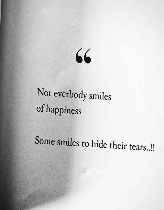 Not everybody Smiles of Happiness - Best Smile Quotes
