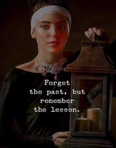 Forget the Past - Unforgettable Past Quotes & Sayings