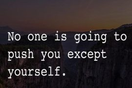 No One is going to Push You - Best Self Worth Quotes