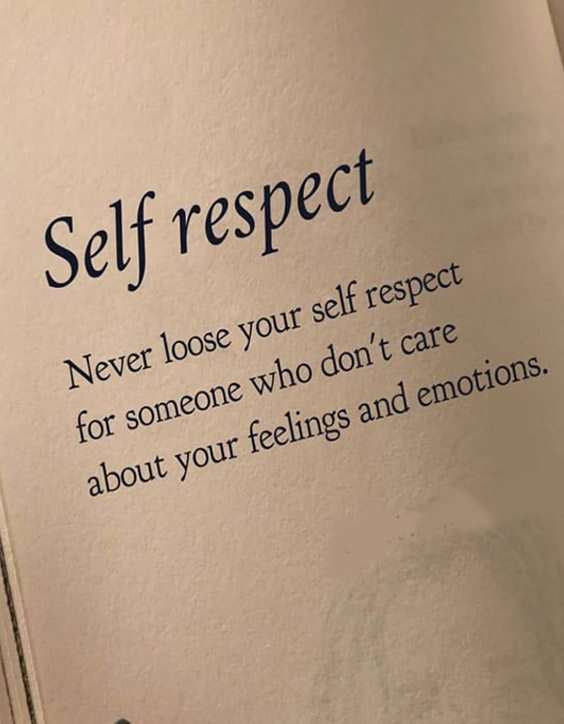 Don't Care About Your Feelings - Perfect Self Respect Quotes