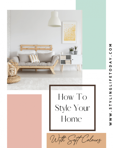 How To Style Your Home With Soft Colours